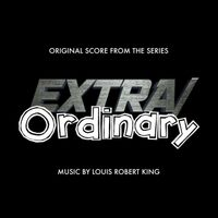 Extra Ordinary (Original Score from the Series)