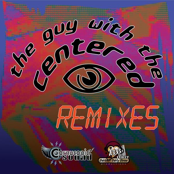 Cover art for The Guy with the Centered Eye (Remixes)