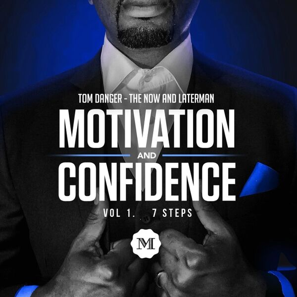 Cover art for Motivation and Confidence Vol. 1: The 7 Steps
