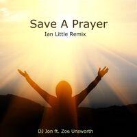 Save a Prayer (Ian Little Remix)