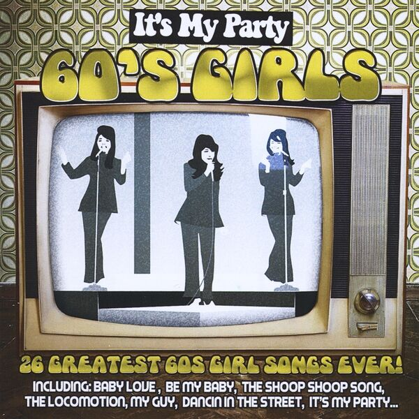 Cover art for It's My Party 60s Girls