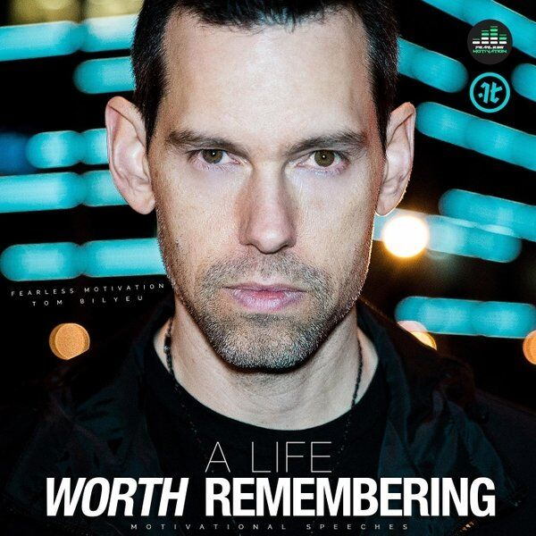 Cover art for A Life Worth Remembering (Motivational Speeches)