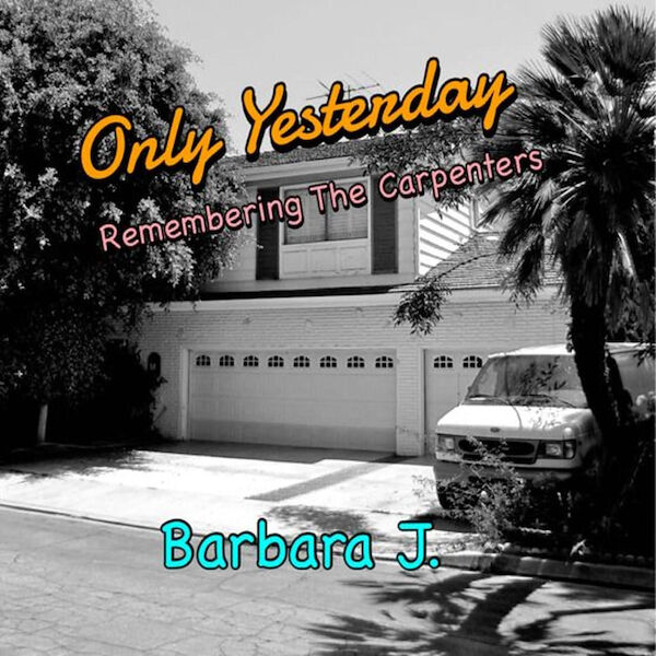 Cover art for Only Yesterday: Remembering the Carpenters