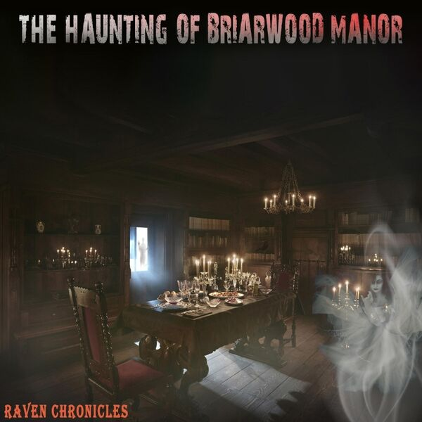 Cover art for The Haunting of Briarwood Manor