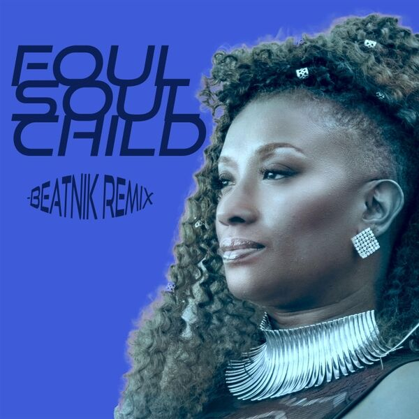 Cover art for Foul Soulchild (Beatnik Remix)