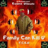Family Can Kill U (F.C.K.U.)