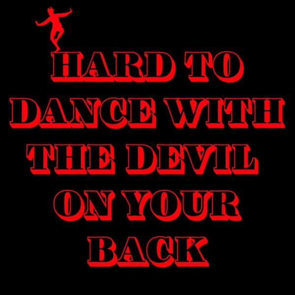 Cover art for Hard to Dance (With the Devil on Your Back)