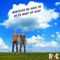 Whatever We Have to Do to Wake up High
