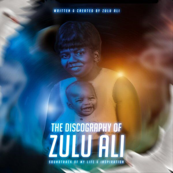 Cover art for The Discography of Zulu Ali: The Soundtrack of My Life & Inspiration