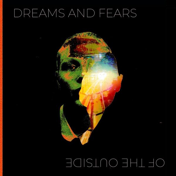 Cover art for Dreams and Fears of the Outside
