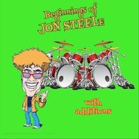 The Beginnings of Jon Steele with Additions