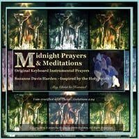 Midnight Prayers & Meditations: Original Keyboard Instrumental Prayers Inspired by the Holy Spirit