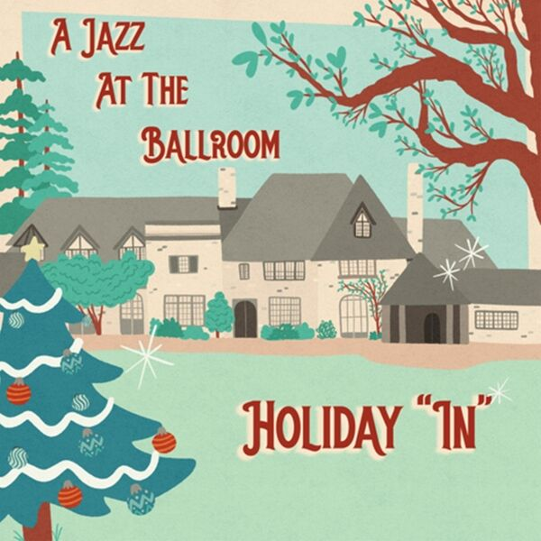 "Cover art for A Jazz at the Ballroom Holiday ""In"""